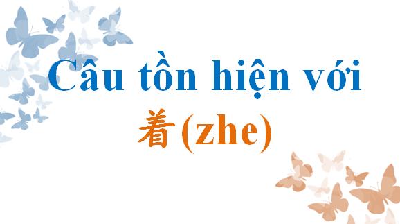 cau-ton-hien-voi-zhe